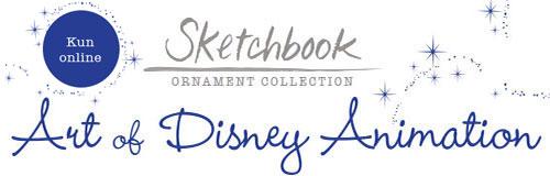 Exklusiv online - Sketchbook Ornament Collection - Die Kunst von Disney Animation